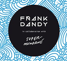 Supermundane for Frank Dandy